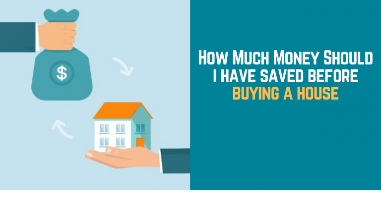 How much money should I save before buying a house