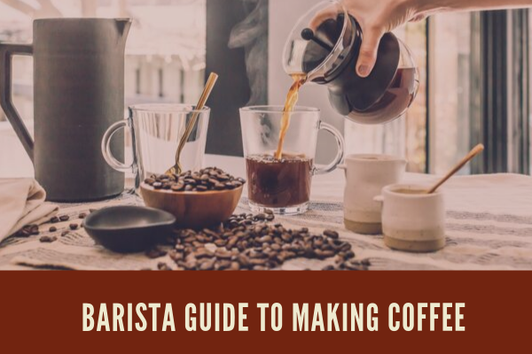 Barista Guide To Making Coffee