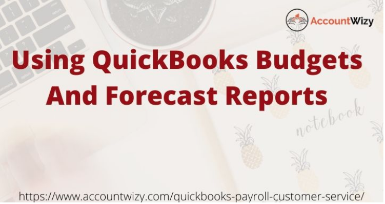 Using QuickBooks Budgets and Forecast Reports