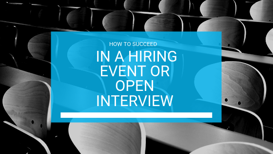How to Succeed at a Hiring Event or Open Interview