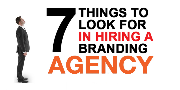 7 things to look for in hiring a branding agency