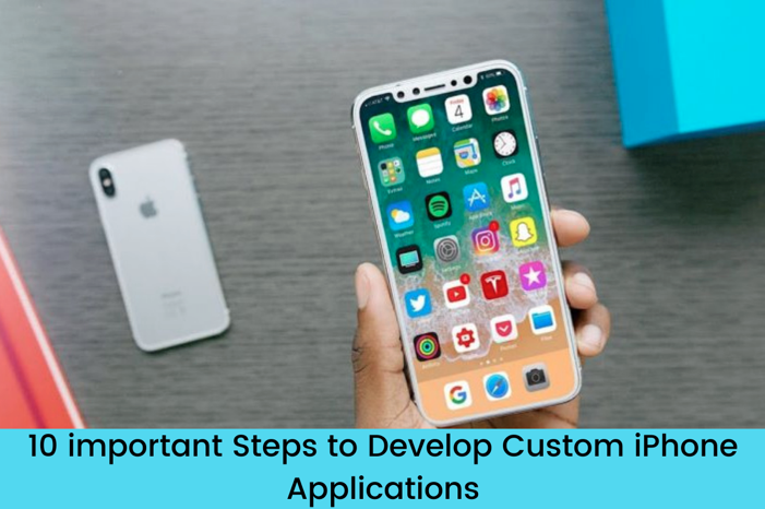 10 important Steps to Develop Custom iPhone Applications