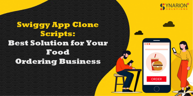 Swiggy App Clone Scripts: Best Solution for Your Food Ordering Business