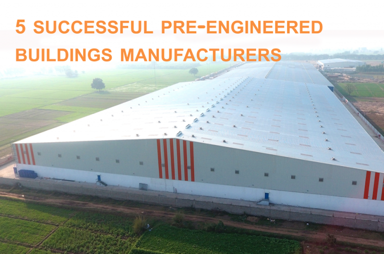 5 Successful pre-engineered buildings manufacturers