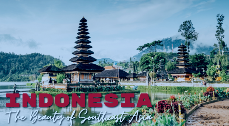 Indonesia: The Beauty of South-East Asia