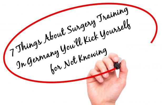 7 Things About Surgery Training in Germany you will kick yourself for not knowing
