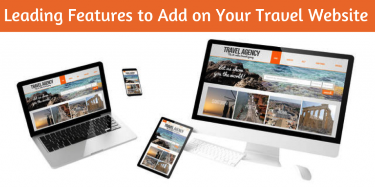 Leading Features to Add on Your Travel Website