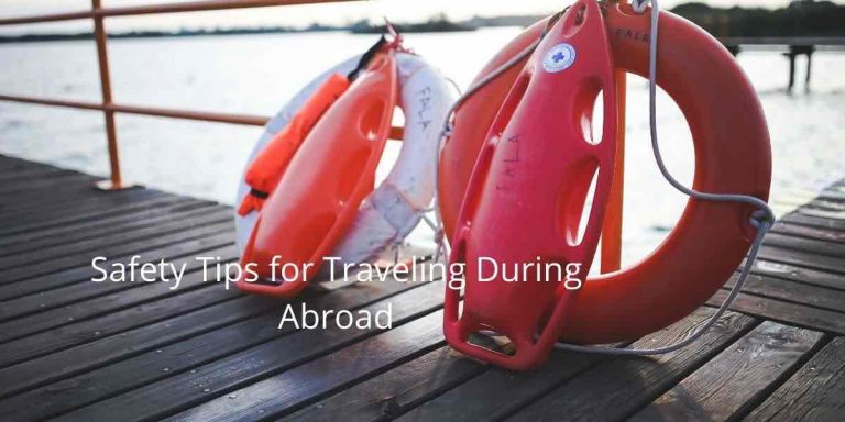 Safety Tips for Traveling During Abroad