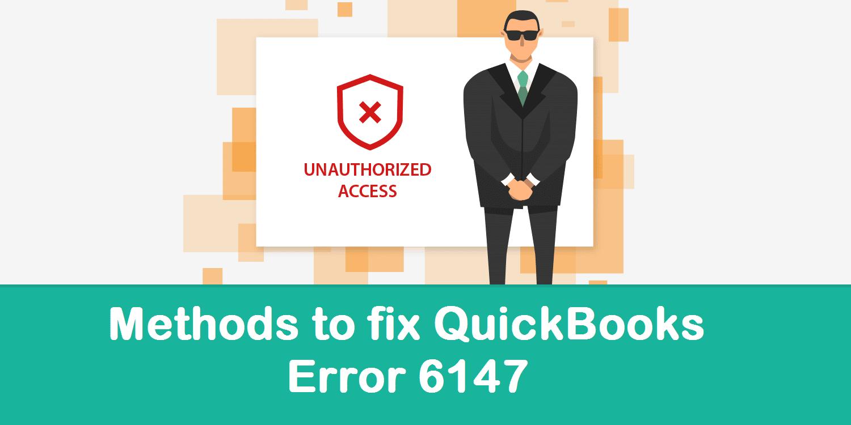 Methods to fix QuickBooks Error 6147